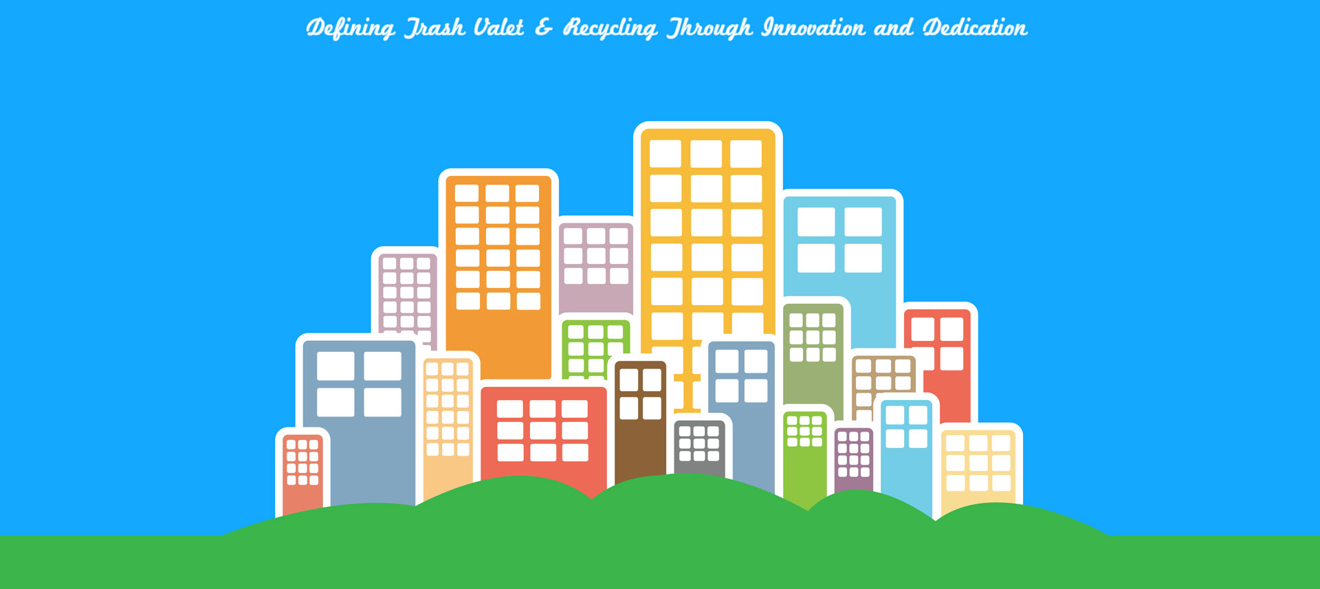 """A cityscape illustration with depicting the WSI Slogan """"Defining Trash Valet & Recycling Through Innovation and Dedication"""""""